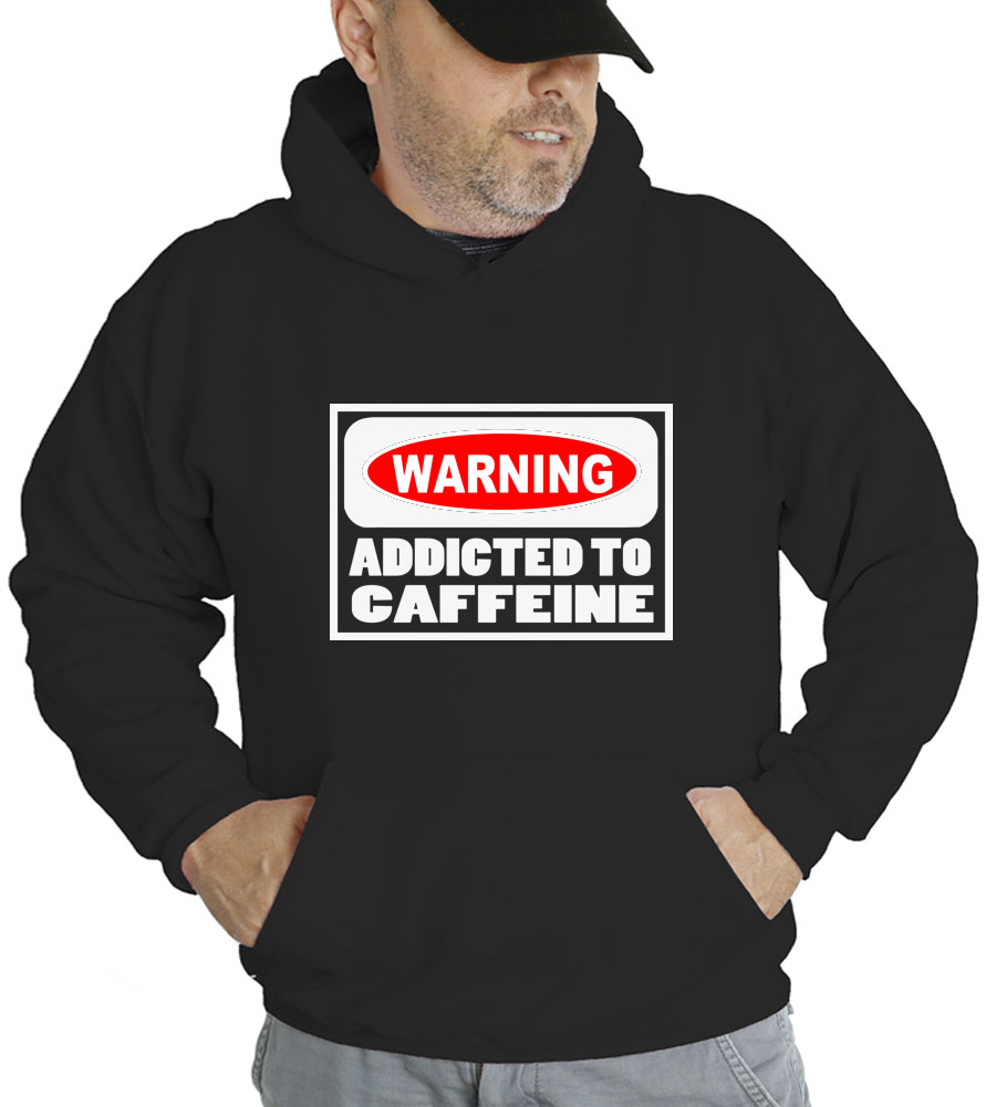 Warning Addicted to Caffeine Hooded Sweatshirt