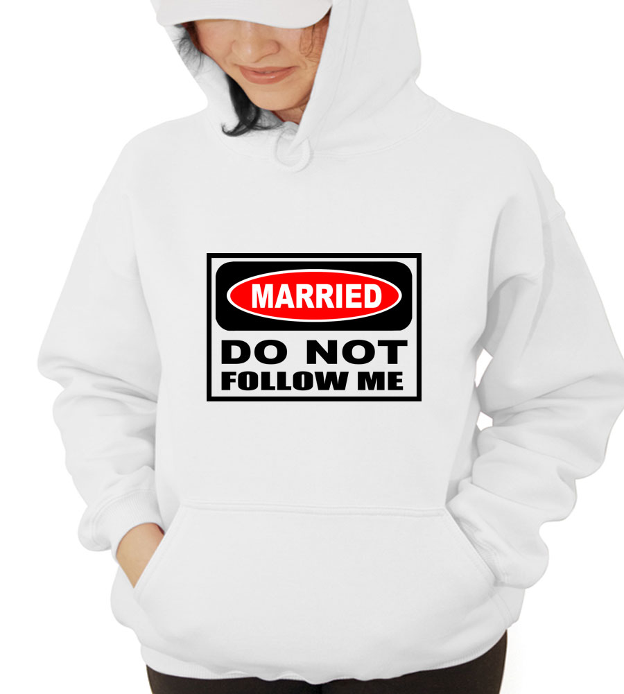 Married: Do Not Follow Me Hooded Sweatshirt
