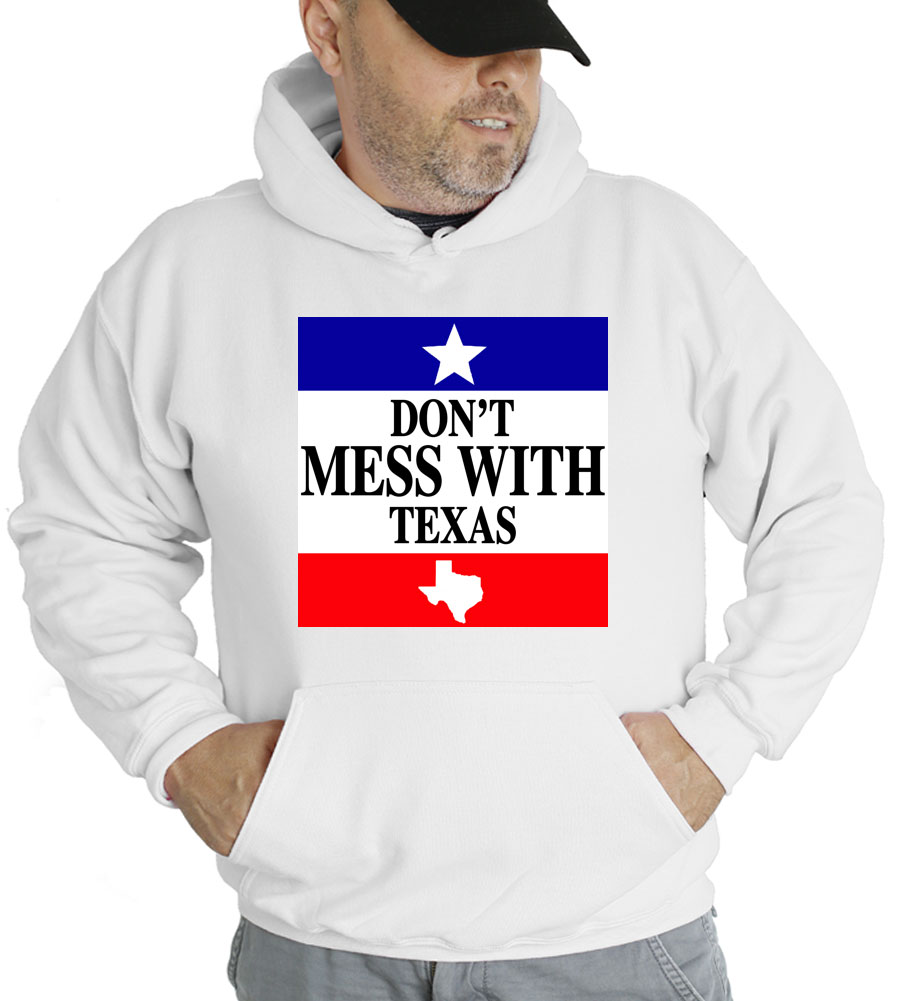 Don't Mess With Texas Hooded Sweatshirt