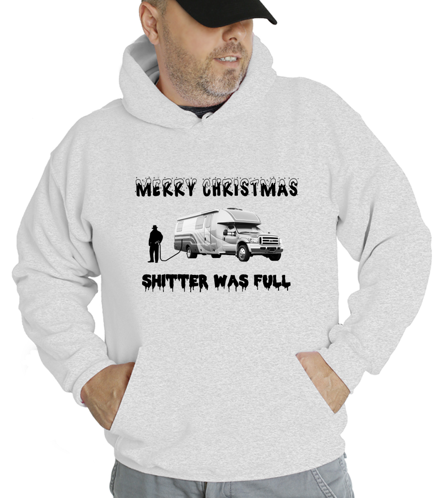 Merry Christmas Shitters Was Full Hooded Sweatshirt