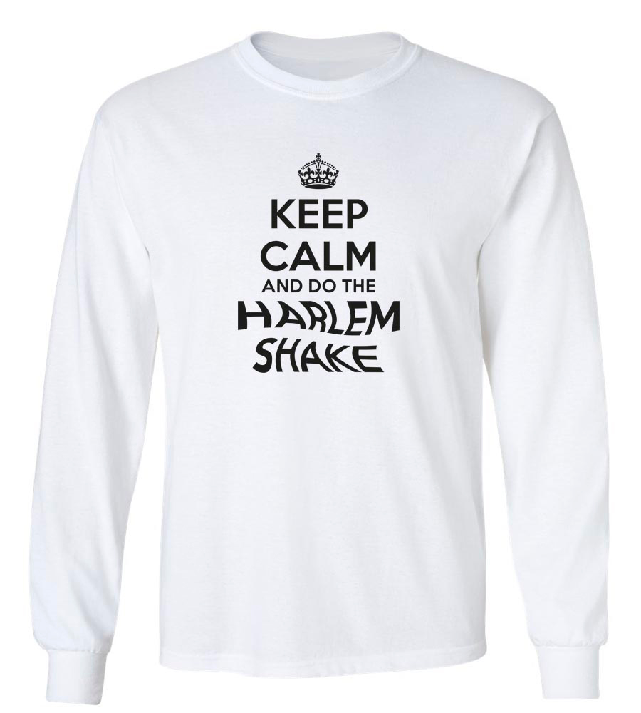 Keep Calm and Do the Harlem Shake Long Sleeve T-Shirt