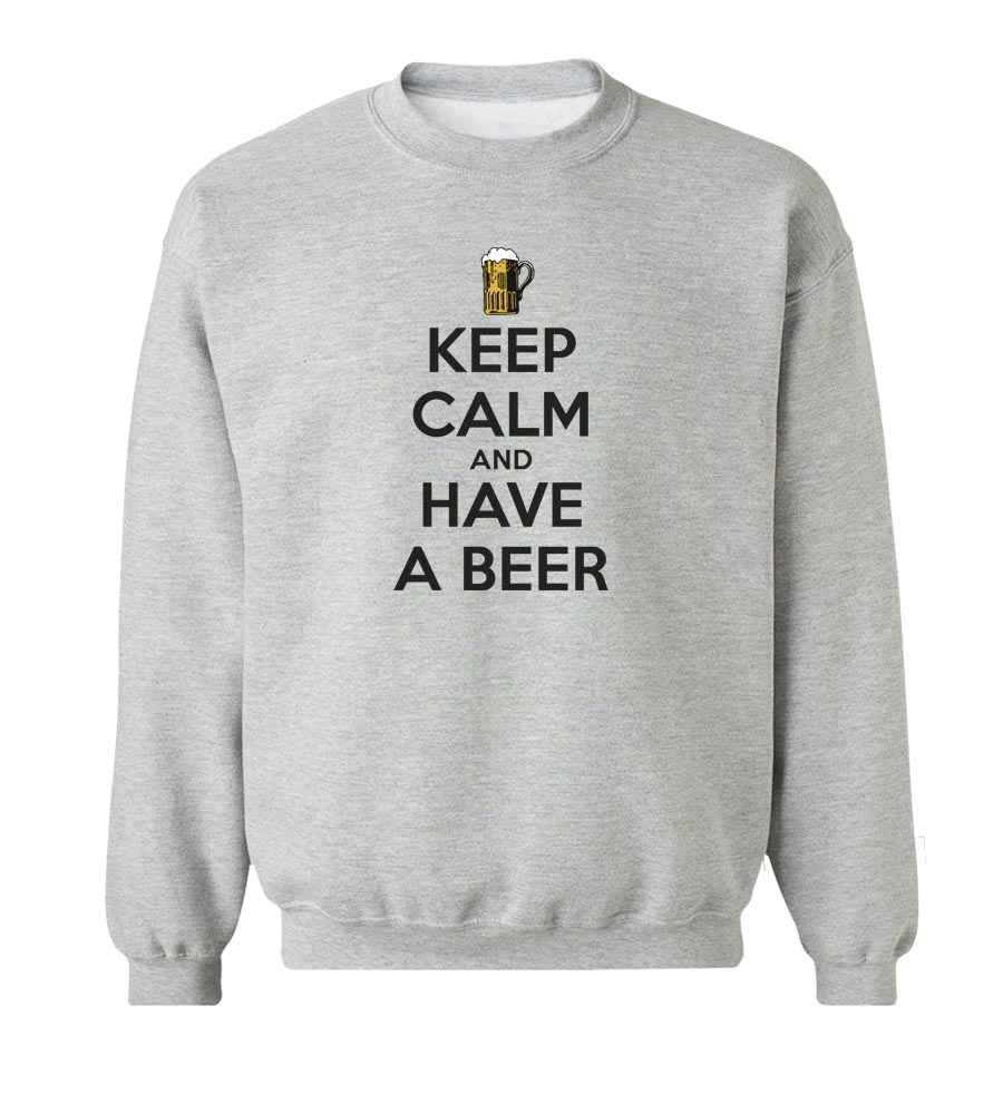 Keep Calm and Have A Beer  Crew Neck Sweatshirt