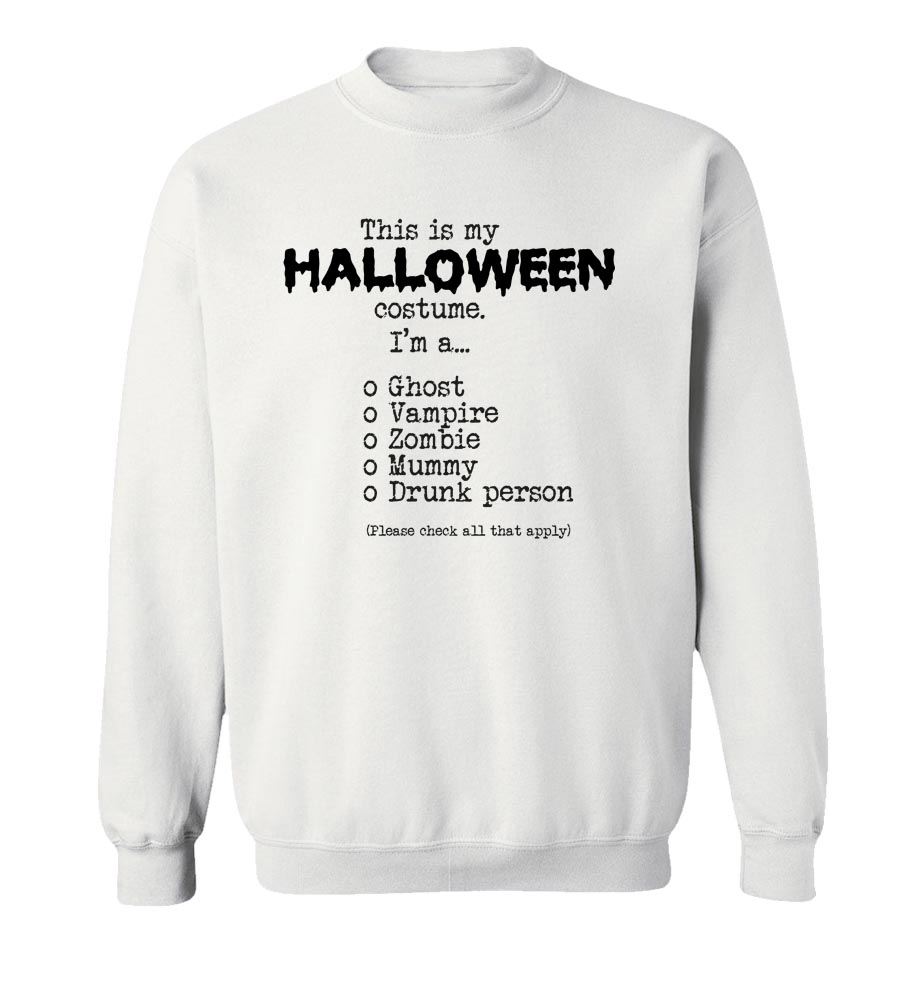 This Is My Halloween Costume Check All That Apply  Crew Neck Sweatshirt