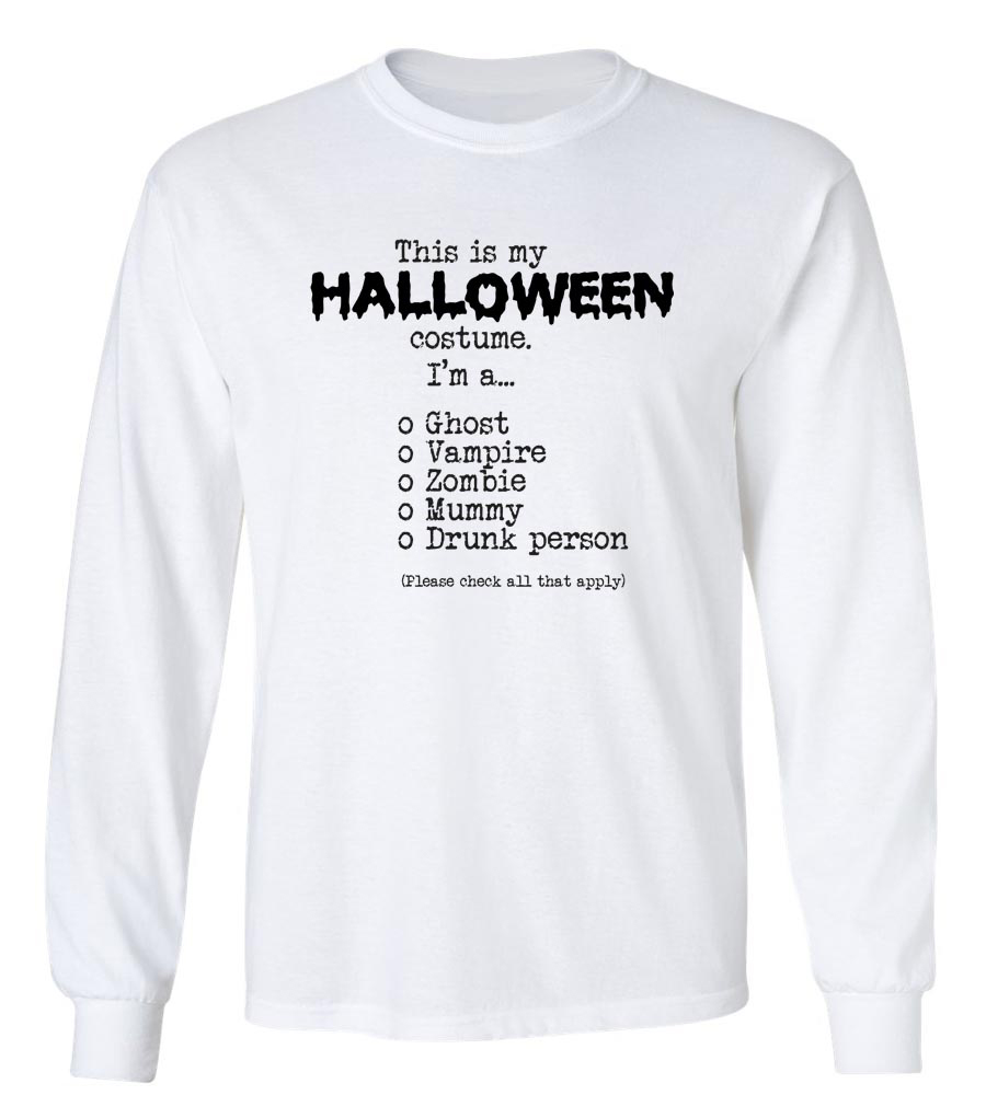 This Is My Halloween Costume Check All That Apply Long Sleeve T-Shirt