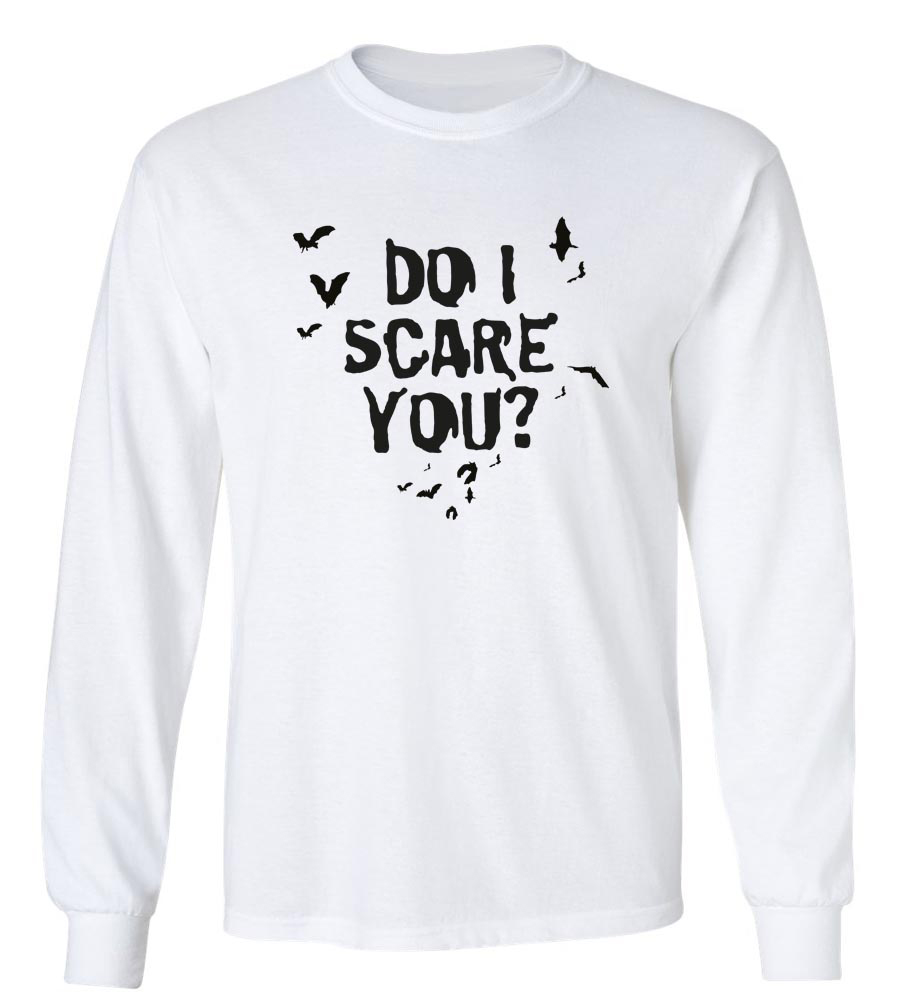 Halloween Do I Scare You?  Long Sleeve T-Shirt