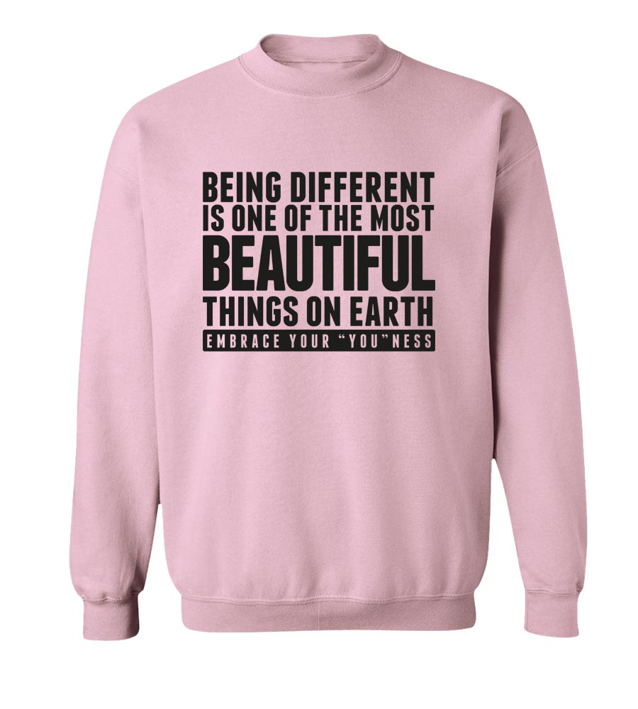 Being Different Is The Most Beautiful Thing On Earth Crew Neck Sweatshirt