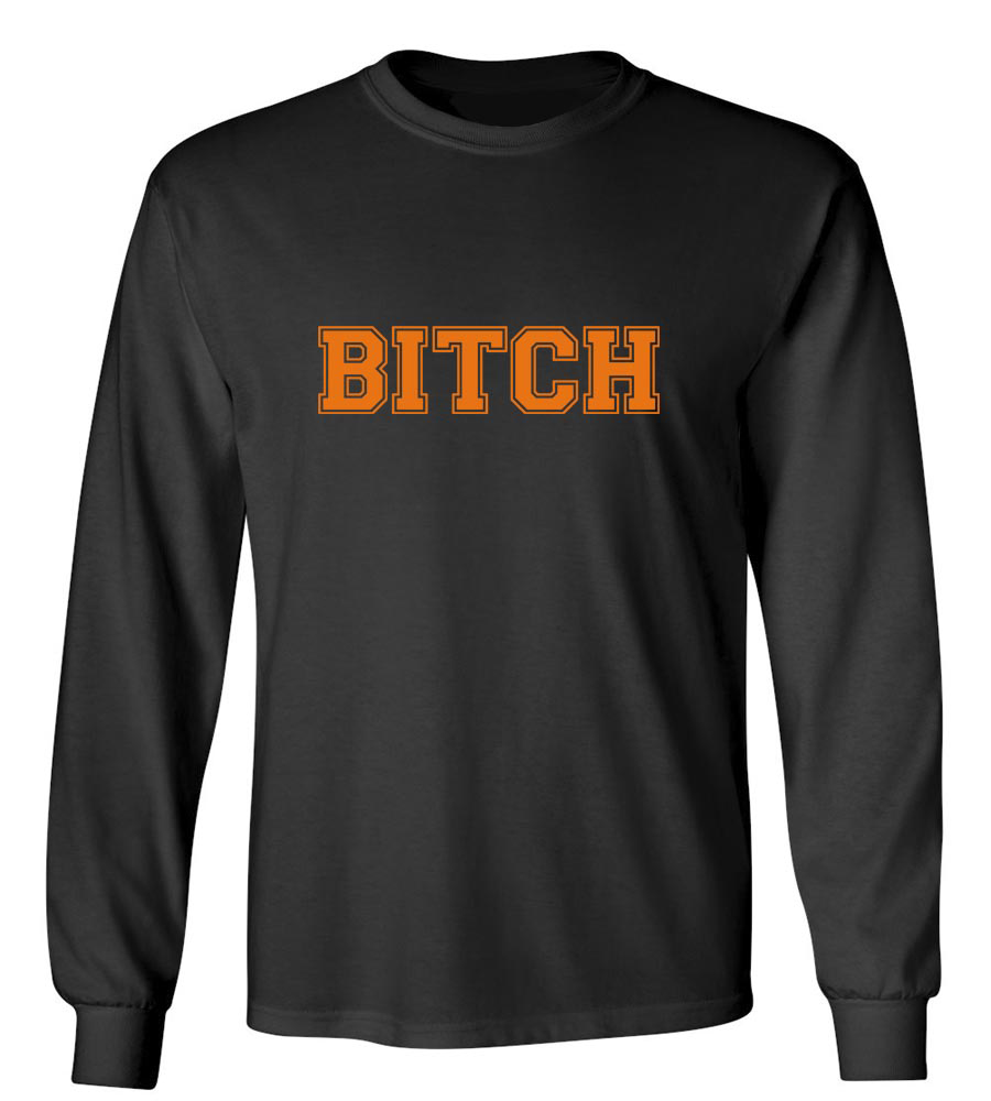Bitch Long Sleeve T-Shirt