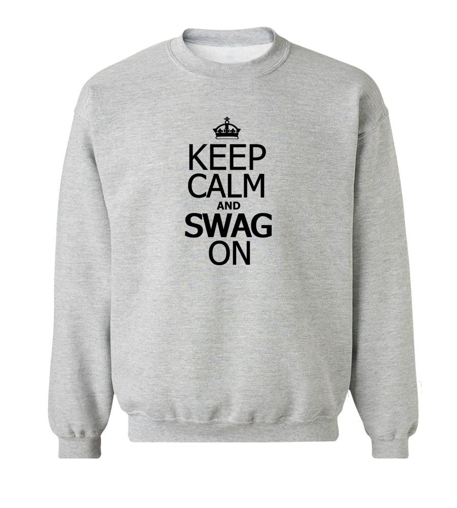 Keep Calm and Swag On Crew Neck Sweatshirt