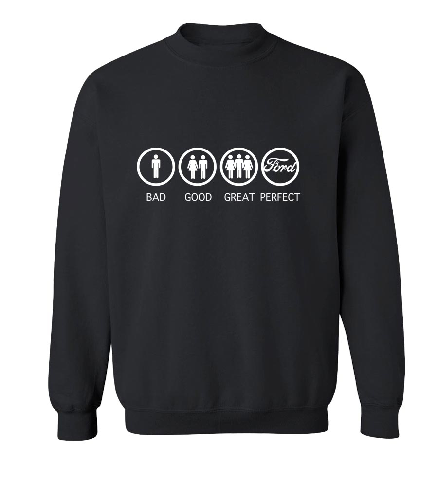 Bad Good Great Perfect Life - Ford Crew Neck Sweatshirt