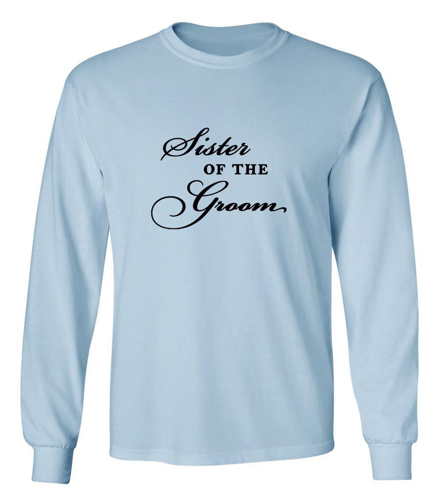 Sister of the Groom Long Sleeve T-Shirt