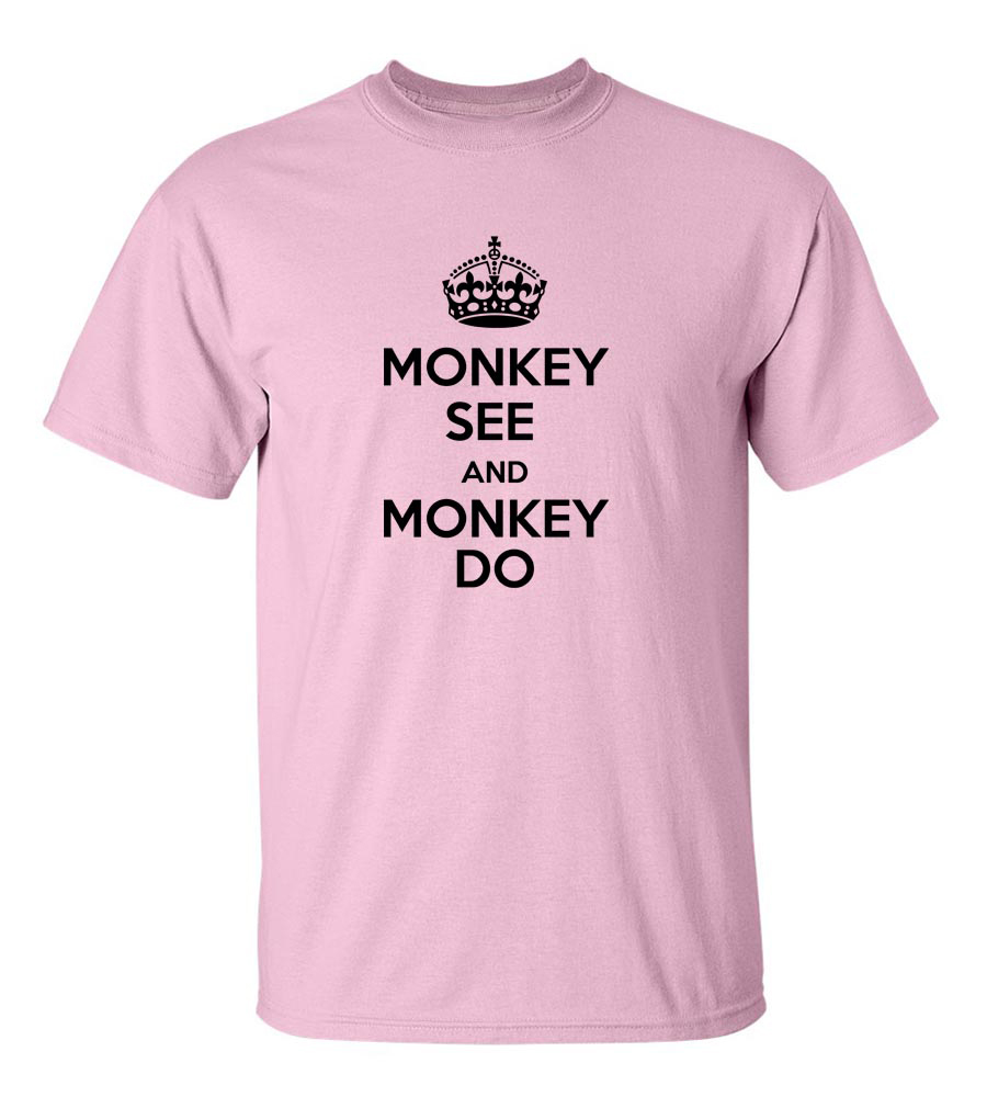 Monkey See And Monkey Do Funny T Shirt