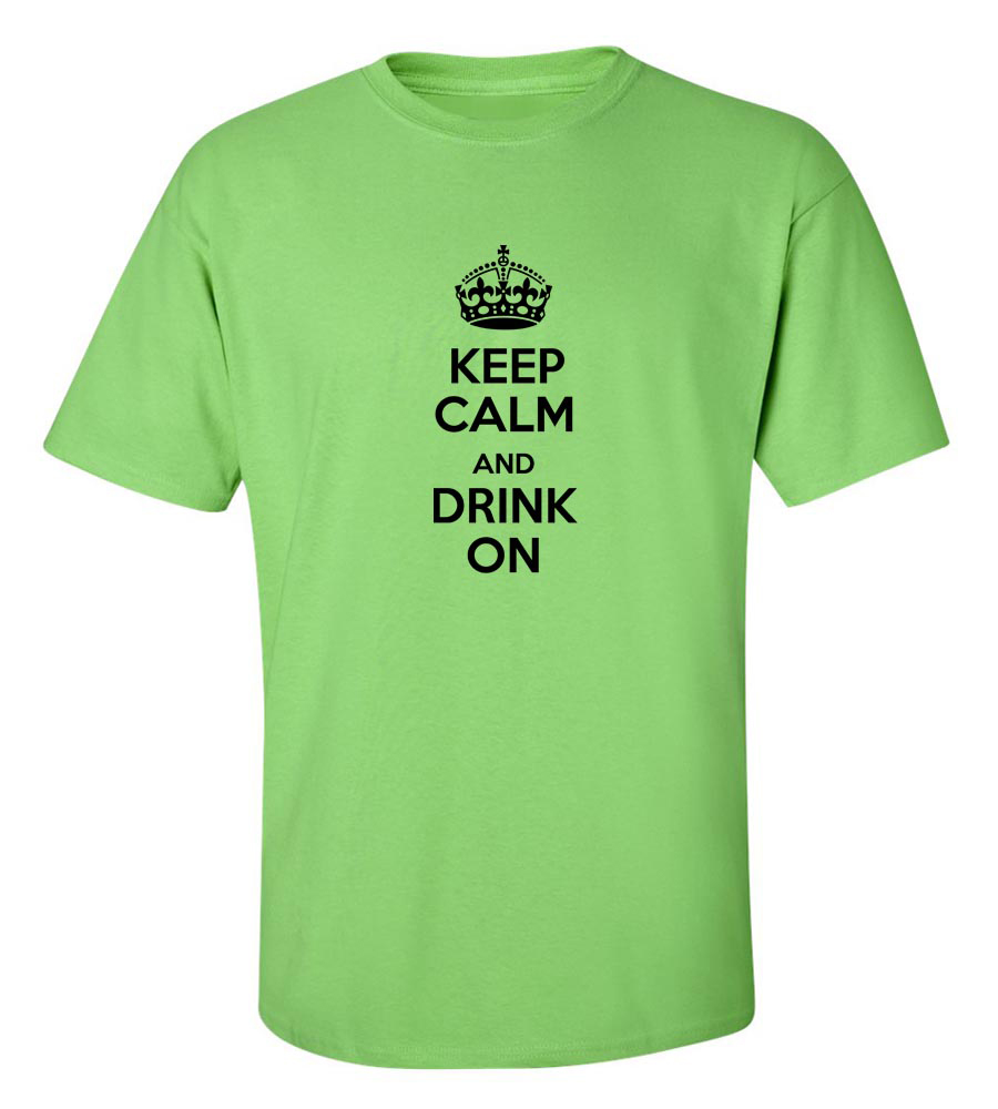 Keep Calm And Drink On Funny T Shirt