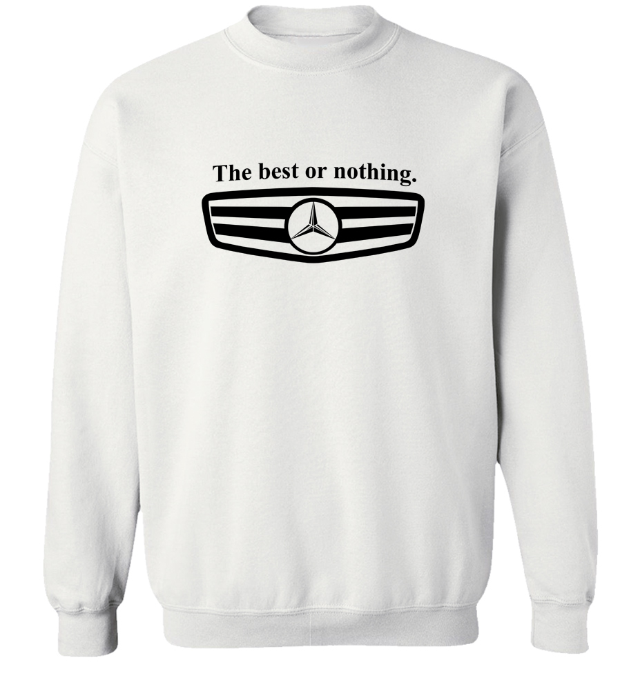 Mercedes Benz The best or nothing Crew Neck Sweatshirt
