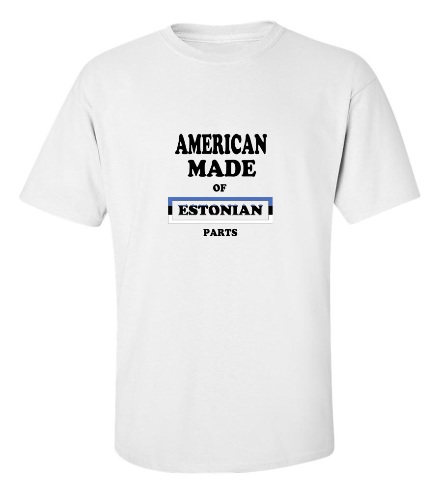 American Made of Estonia Parts T Shirt