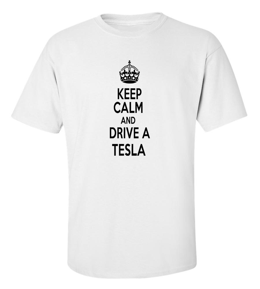 Keep Calm And Drive  A Tesla T-Shirt