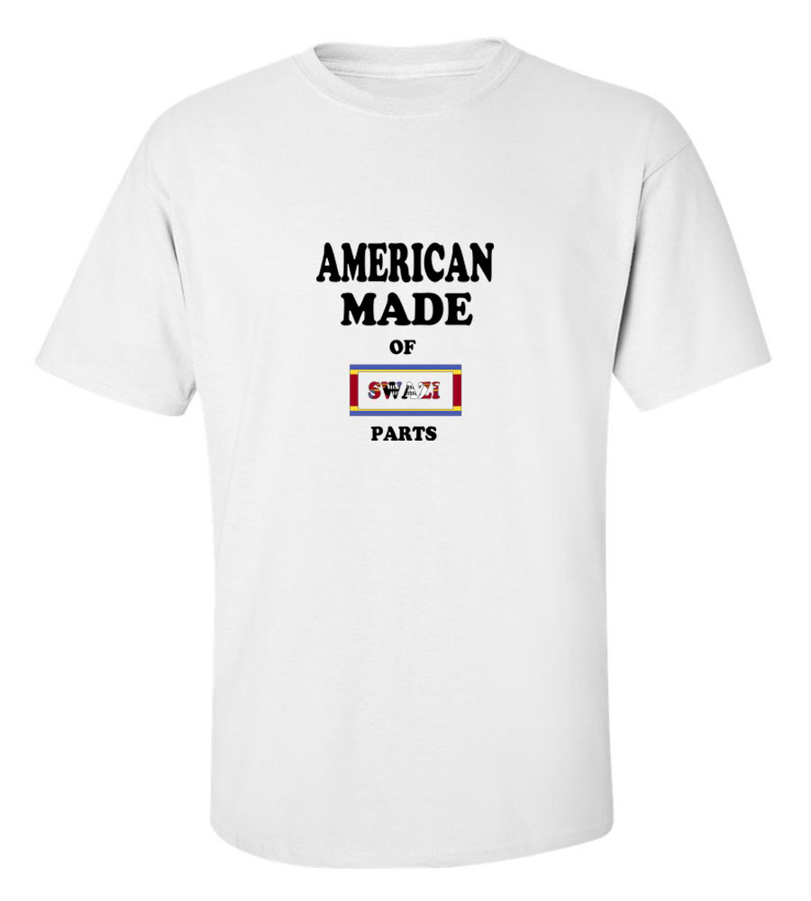 American Made Of Swaziland  Parts T-Shirt