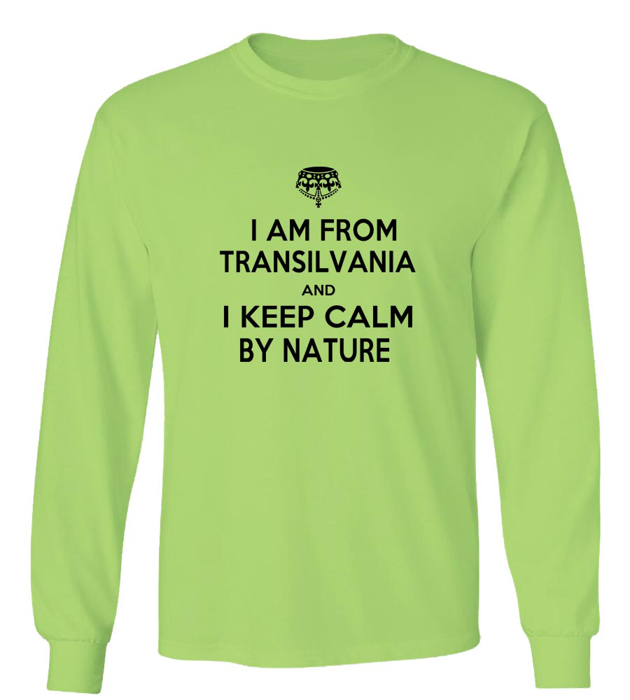 I Am From Transilvania And I Keep Calm By Nature Long Sleeve T-Shirt